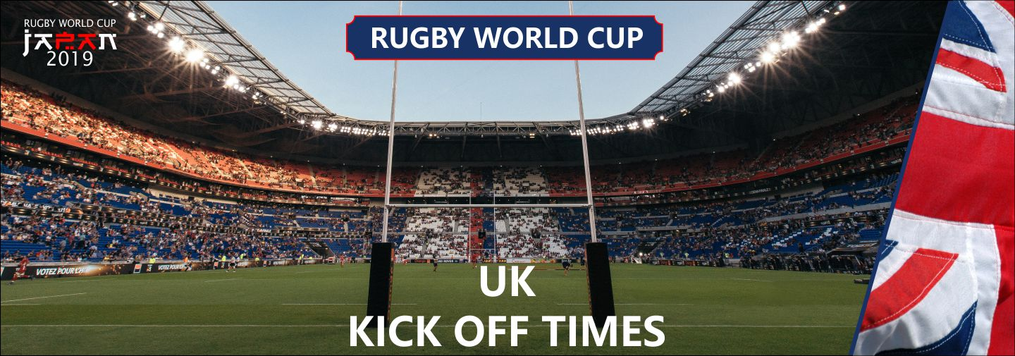 ... Rugby World Cup 2019 UK Kick Off Times ...