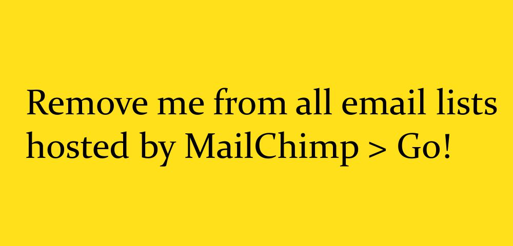 Unsubscribe from all Mailchimp mailing lists easily