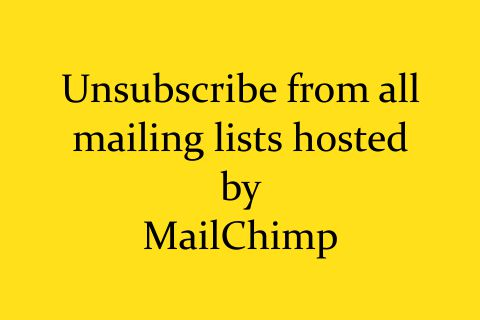 Unsubscribe From All Global Mailchimp Lists